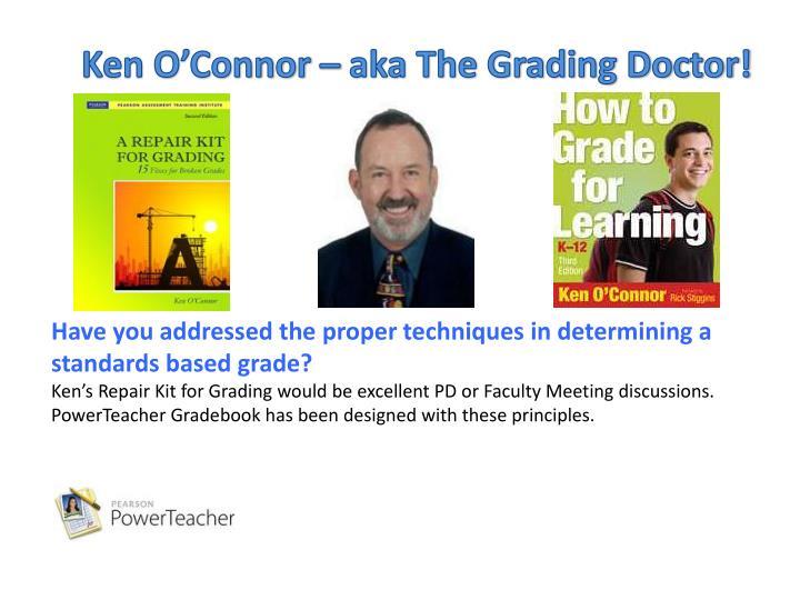Ken O'Connor – aka The Grading Doctor!