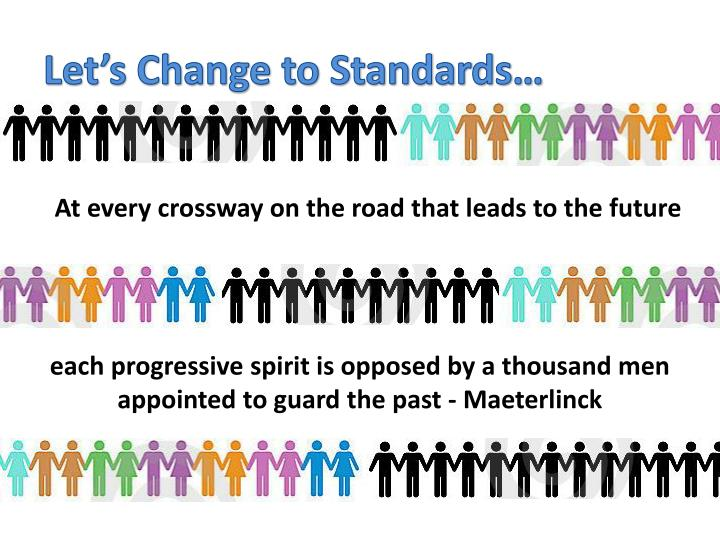Let's Change to Standards…