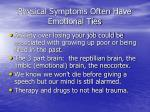 physical symptoms often have emotional ties