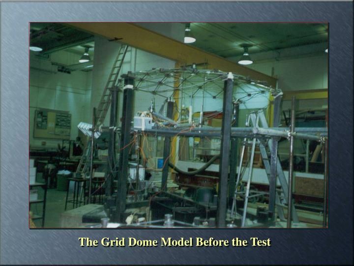 The Grid Dome Model Before the Test