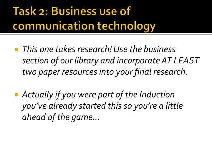 Task 2 business use of communication technology