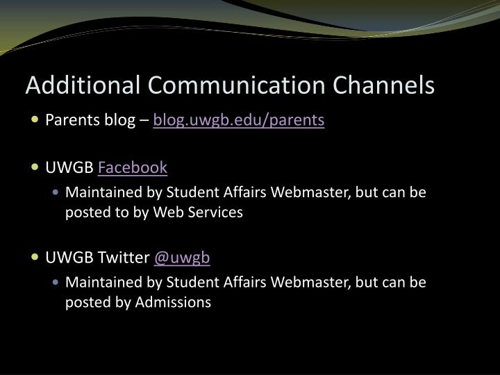 Additional Communication Channels