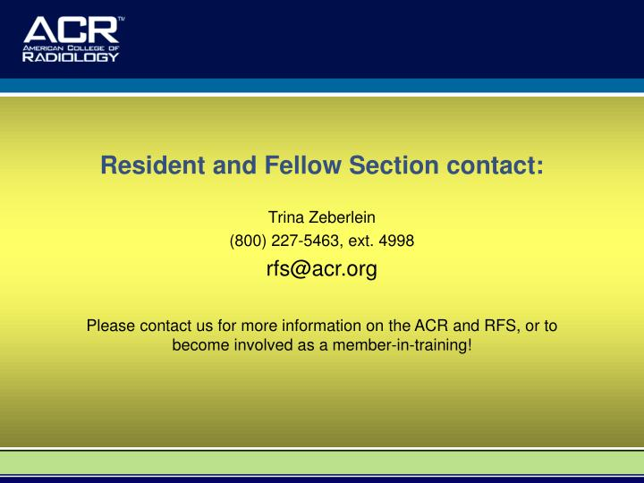 Resident and Fellow Section contact: