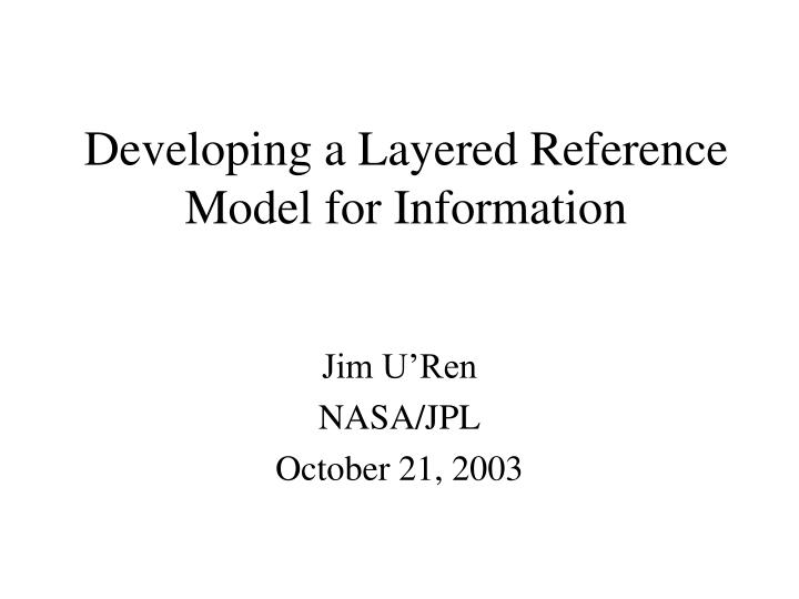 Developing a layered reference model for information