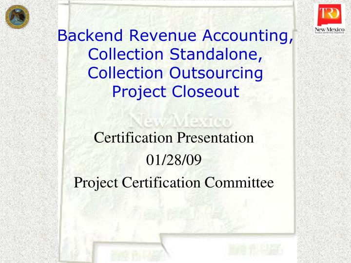 backend revenue accounting collection standalone collection outsourcing project closeout n.