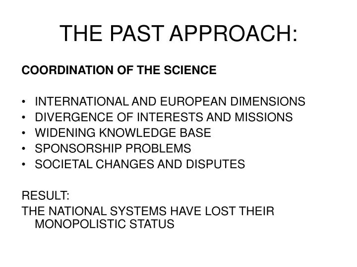 THE PAST APPROACH: