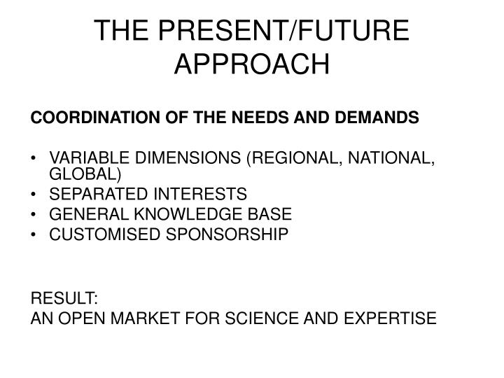 THE PRESENT/FUTURE APPROACH