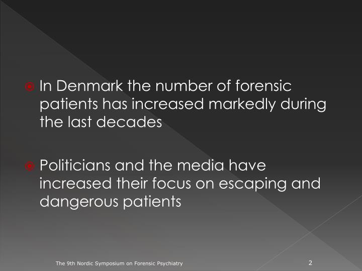 In Denmark the number of forensic patients has increased markedly during the last decades