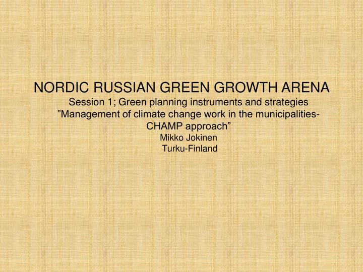 NORDIC RUSSIAN GREEN GROWTH ARENA
