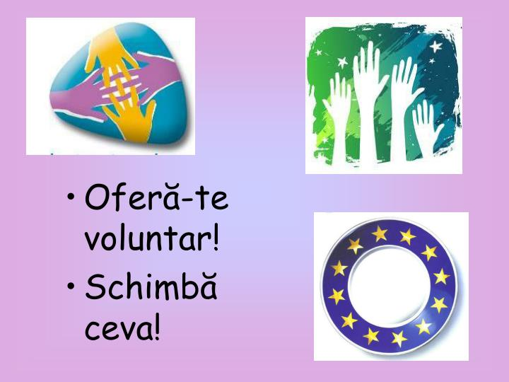Oferă-te voluntar!