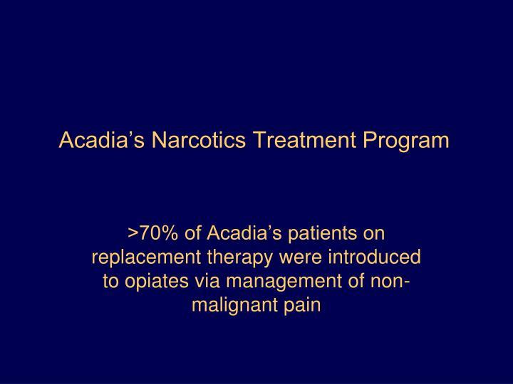 Acadia's Narcotics Treatment Program