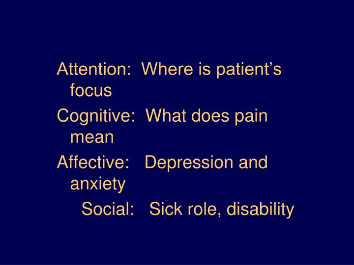 Attention:  Where is patient's focus