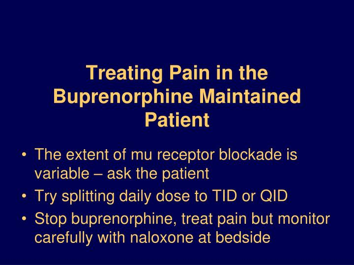 Treating Pain in the Buprenorphine Maintained Patient