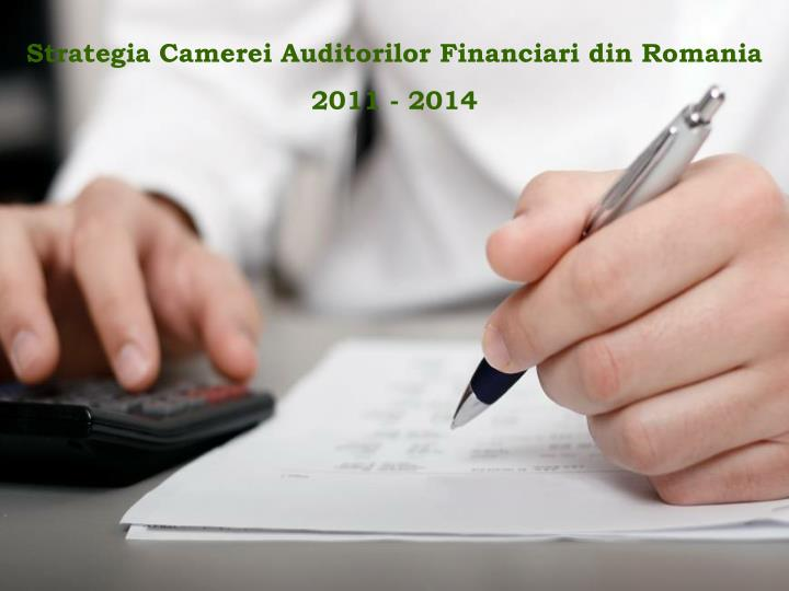 Strategia Camerei Auditorilor Financiari din Romania