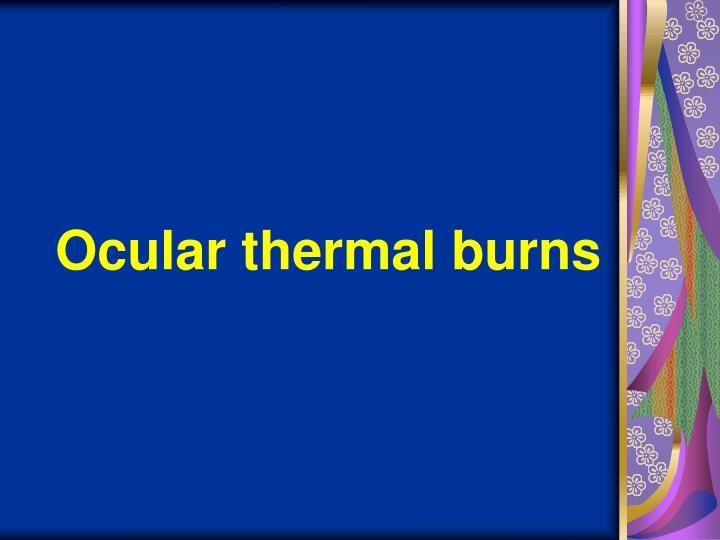 Ocular thermal burns