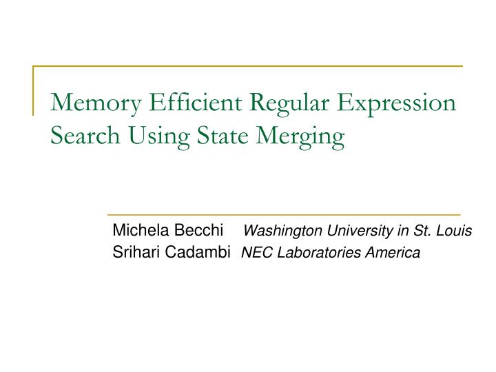 memory efficient regular expression search using state merging n.