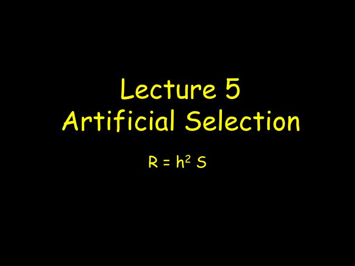 lecture 5 artificial selection n.