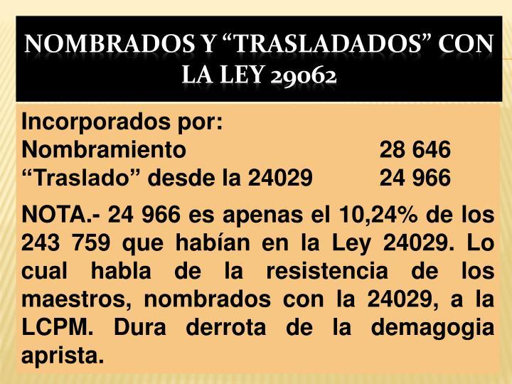 """nombrados y """"trasladados"""" CON la ley 29062"""