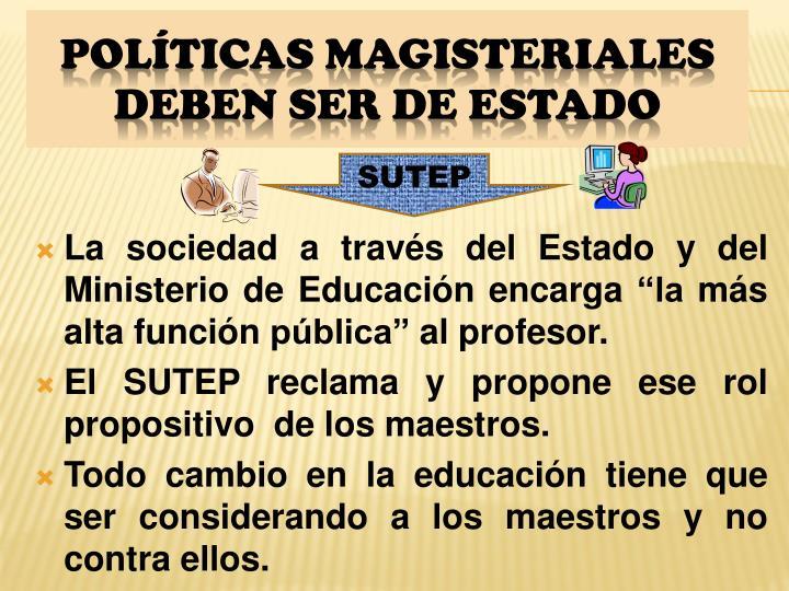 """La sociedad a través del Estado y del Ministerio de Educación encarga """"la más alta función pública"""" al profesor."""