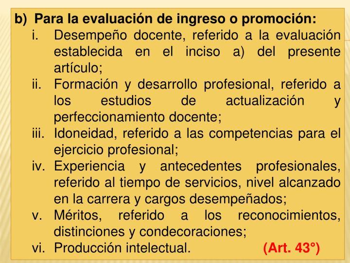 Para la evaluación de ingreso o promoción: