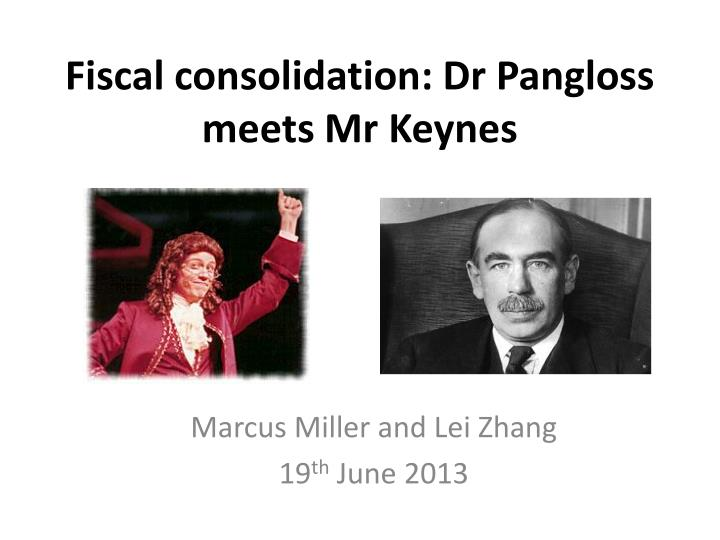 Fiscal consolidation dr pangloss meets mr keynes