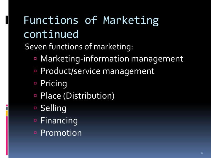 Functions of Marketing continued