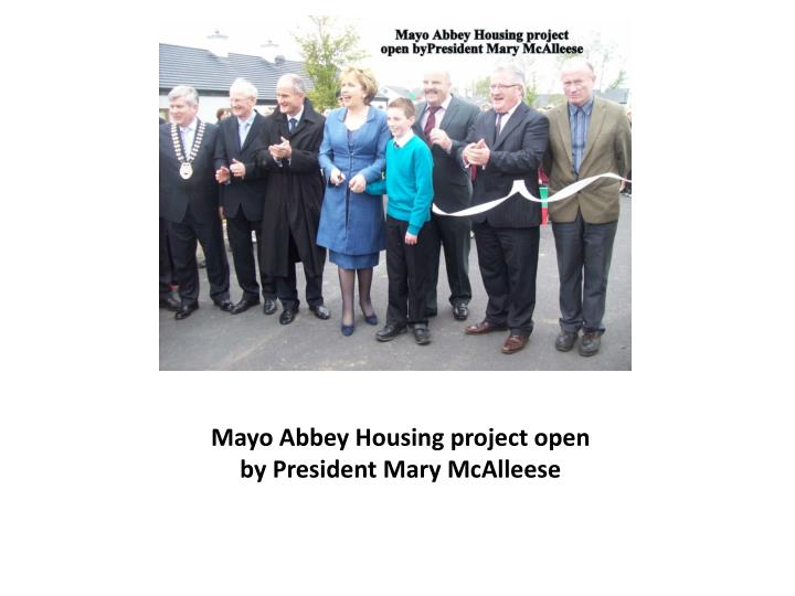Mayo Abbey Housing project open by President Mary McAlleese
