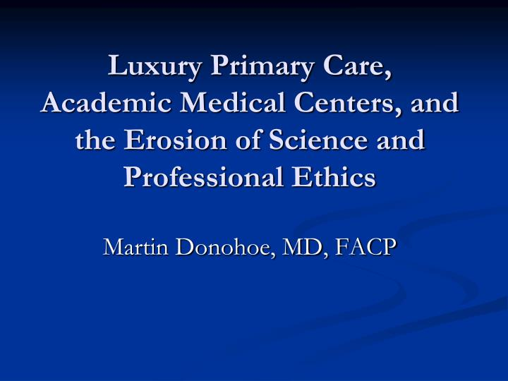 PPT - Luxury Primary Care, Academic Medical Centers, and the ...