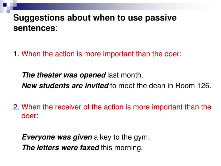 Suggestions about when to use passive sentences