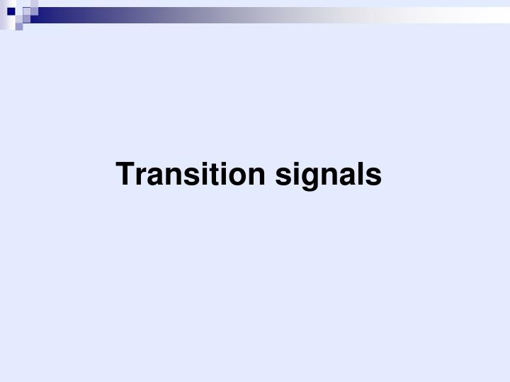 Transition signals