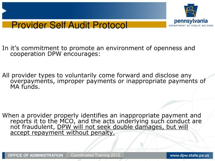 In it's commitment to promote an environment of openness and cooperation DPW encourages: