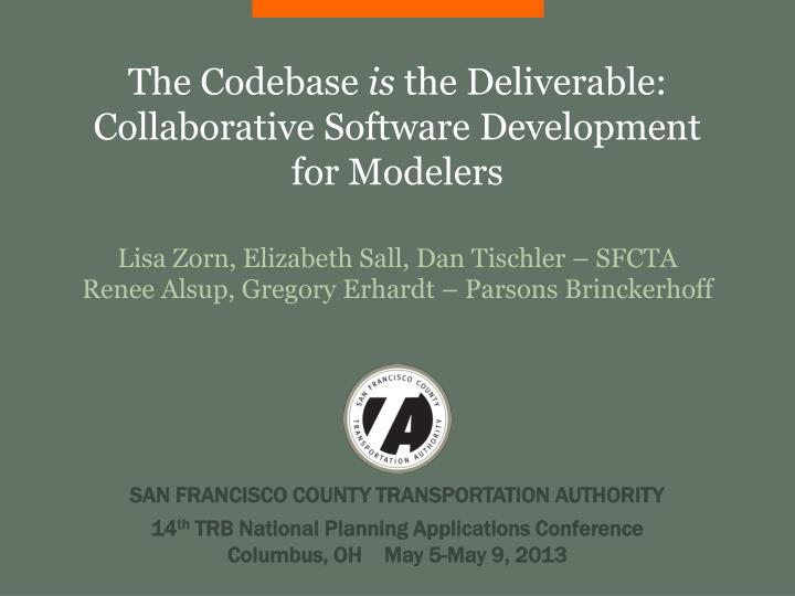 The codebase is the deliverable collaborative software development for modelers