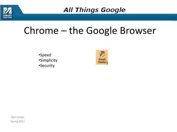 Chrome – the Google Browser