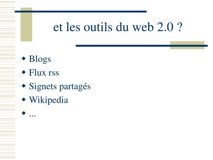 et les outils du web 2.0 ?