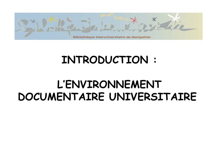 Introduction l environnement documentaire universitaire