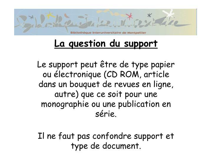 La question du support