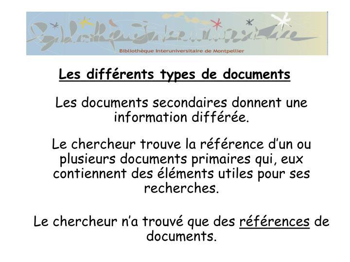 Les documents secondaires donnent une information différée.