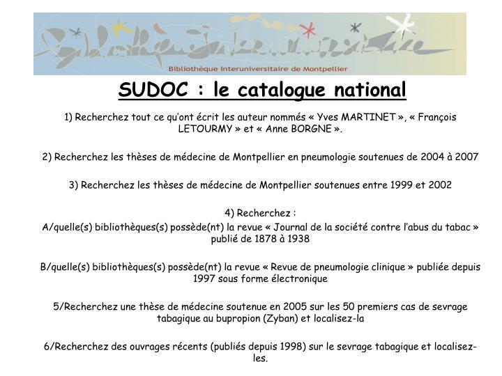 1) Recherchez tout ce qu'ont écrit les auteur nommés «Yves MARTINET», «François LETOURMY» et «Anne BORGNE».