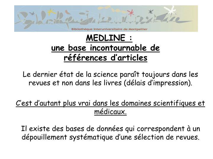 Le dernier état de la science paraît toujours dans les revues et non dans les livres(délais d'impression).