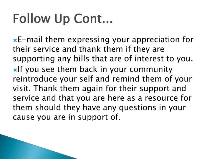 E-mail them expressing your appreciation for their service and thank them if they are supporting any bills that are of interest to you.