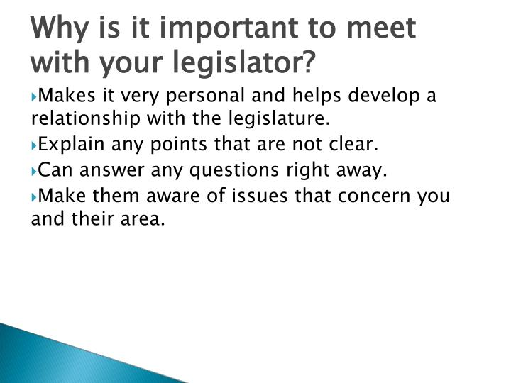 Makes it very personal and helps develop a relationship with the legislature.