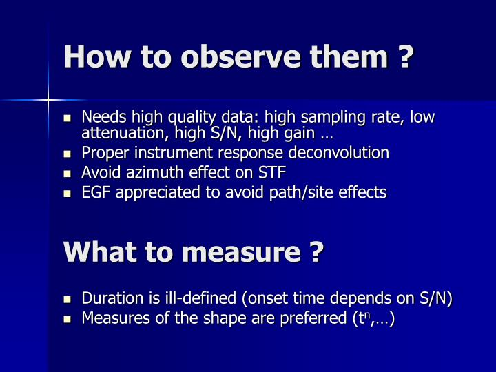 How to observe them ?