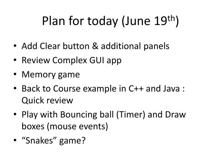 Plan for today june 19 th