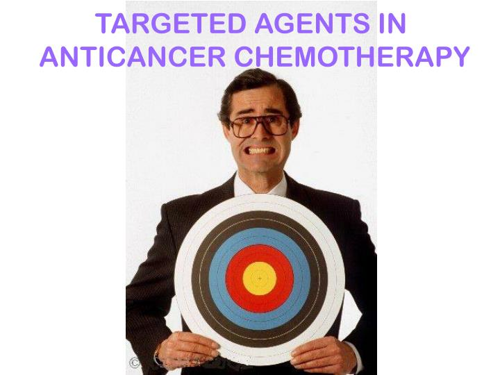 TARGETED AGENTS IN
