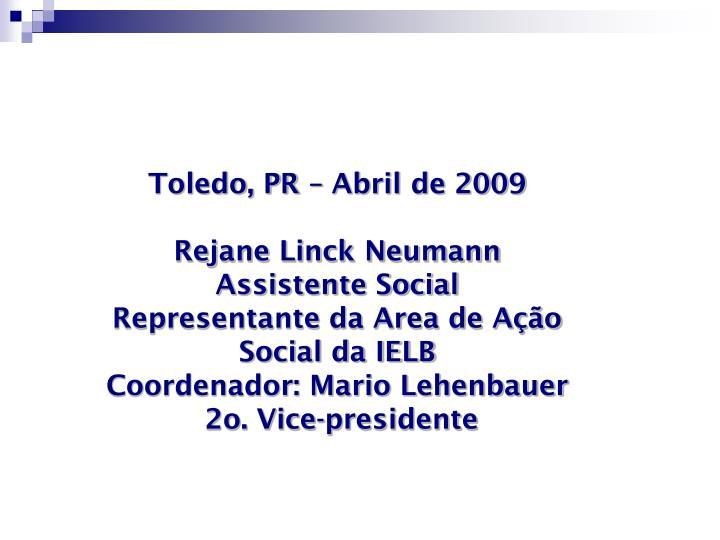 Toledo, PR – Abril de 2009