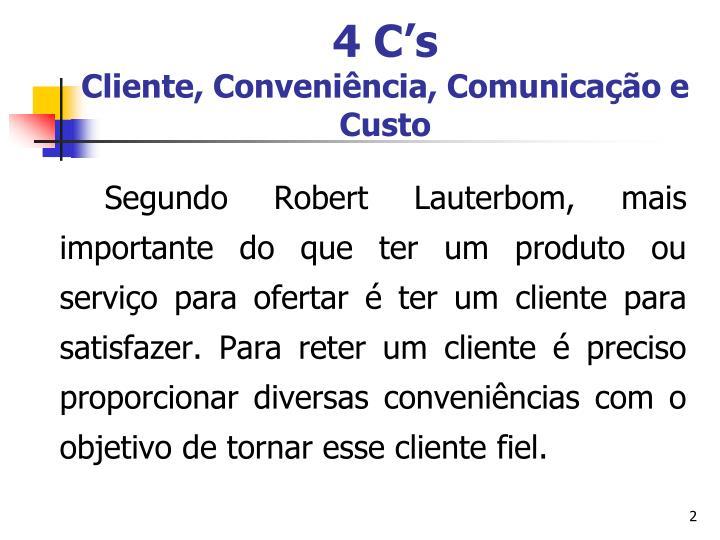4 c s cliente conveni ncia comunica o e custo
