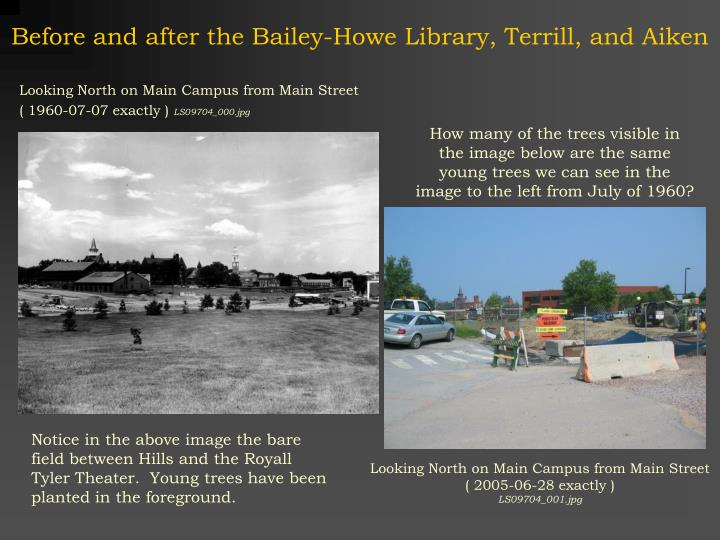 Before and after the Bailey-Howe Library, Terrill, and Aiken