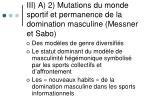iii a 2 mutations du monde sportif et permanence de la domination masculine messner et sabo