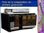 foto de la computadora de primera generaci n
