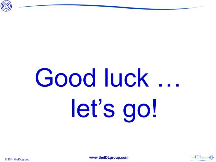 Good luck … let's go!